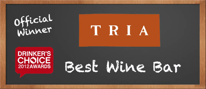 Drinker's Choice 2012 Winner, Best Wine Bar: Tria