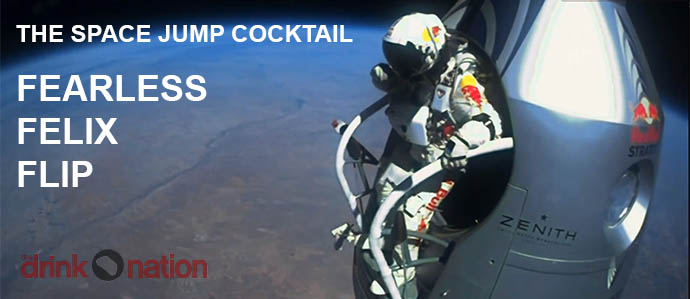 Space Jump Cocktail: The Fearless Felix Flip