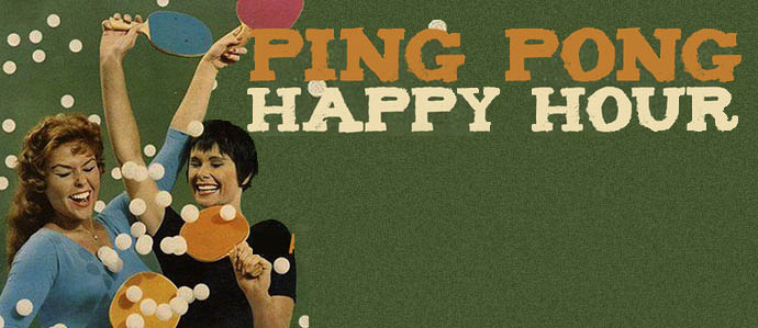 Drinker's Ping Pong Happy Hour, Every Tuesday