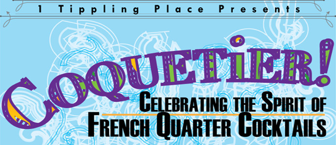 Celebrate the Spirit of French Quarter Cocktails at 1 Tippling Place, Dec. 7