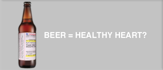 Want a Healthy Heart?  Drink Beer!