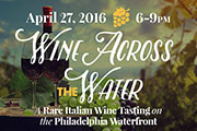 Rare Italian Wine Tasting Coming to the Philly Waterfront, April 27