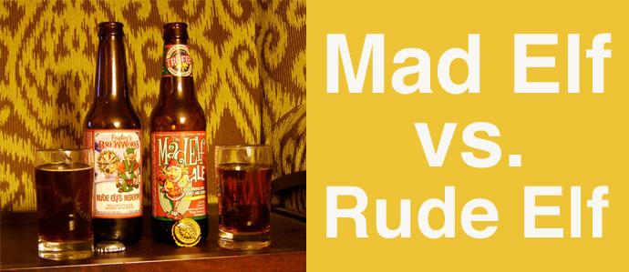 Mad Elf vs. Rude Elf: A Holiday Beer-Off