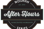 Noshhh Launches New After Hours Series of Events and Workshops