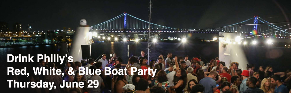 Drink Philly Independence Day Boat Party 2017 Cover