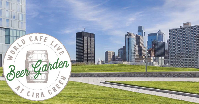 Cira Green Is Hosting A Pop Up Beer Garden On Fridays This Spring Drink Philly The Best